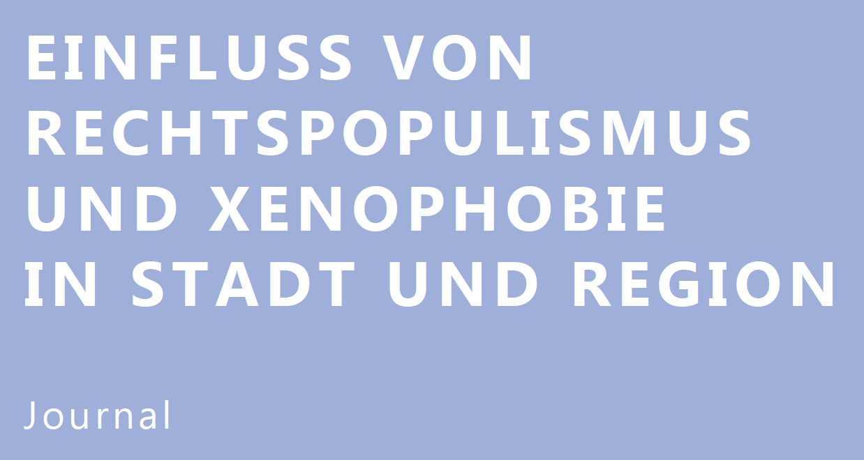 Journal: Einfluss von Rechtspopulismus und Xenophobie in Stadt und Region